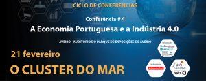 """Conferência """"A Economia Portuguesa e a Indústria 4.0. O Caminho de Uma Nova industrialização – O Cluster do Mar"""""""